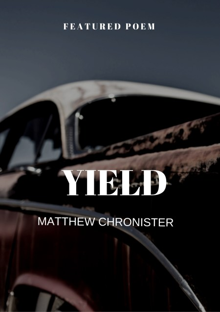 Yield by Matthew Chronister