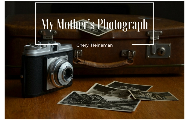 My Mother's Photograph by Cheryl Heineman
