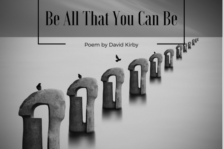 Be All That You Can Be by David Kirby