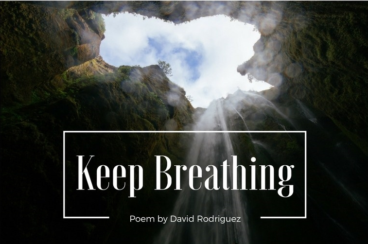 Keep Breathing by David Rodriguez